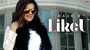 Like U (Title) Lyrics - Kaur B, Hunterz UK