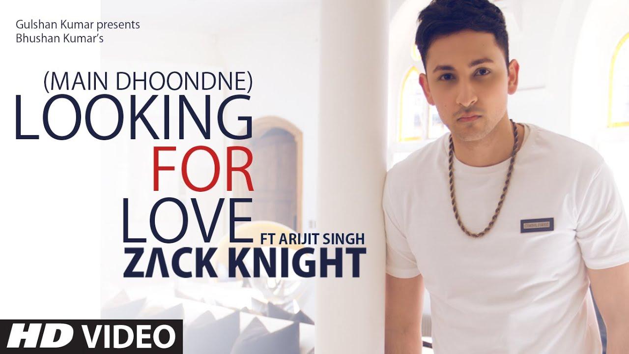 Looking For Love Lyrics - Arijit Singh, Zack Knight