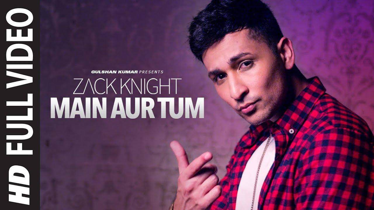 Main Aur Tum Lyrics - Zack Knight
