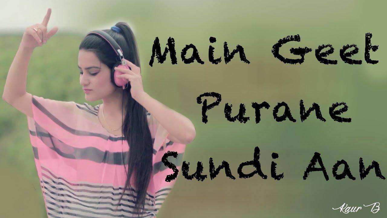 Main Geet Purane Sundi Aan (Title) Lyrics - Kaur B