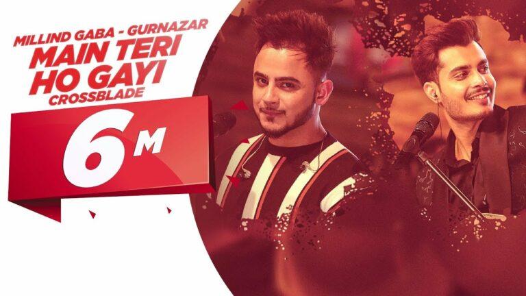 Main Teri Ho Gayi Lyrics - Millind Gaba (MG), Gurnazar