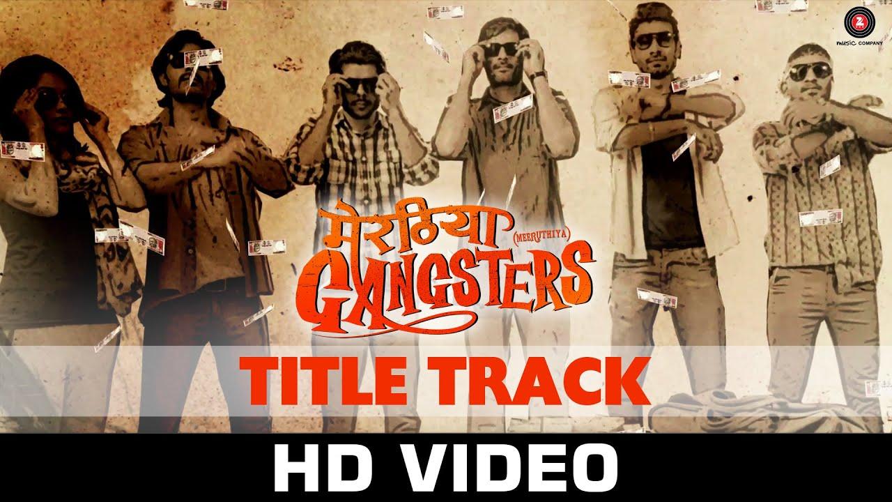 Meeruthiya Gangsters (Title) Lyrics - Dev Negi, Zubeen Garg