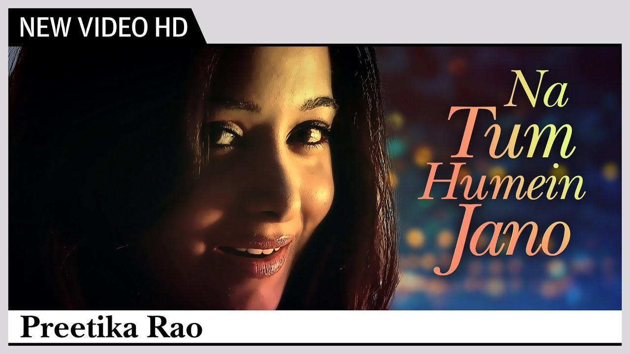 Na Tum Hame Jano Lyrics - Preetika Rao