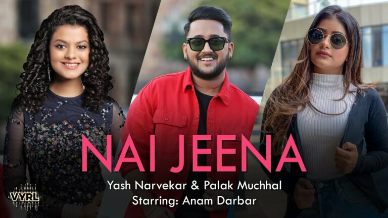 Nai Jeena (Title) Lyrics - Palak Muchhal, Yash Narvekar