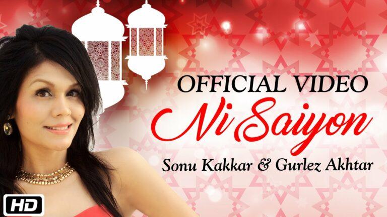 Ni Saiyon (Title) Lyrics - Gurlej Akhtar, Sonu Kakkar
