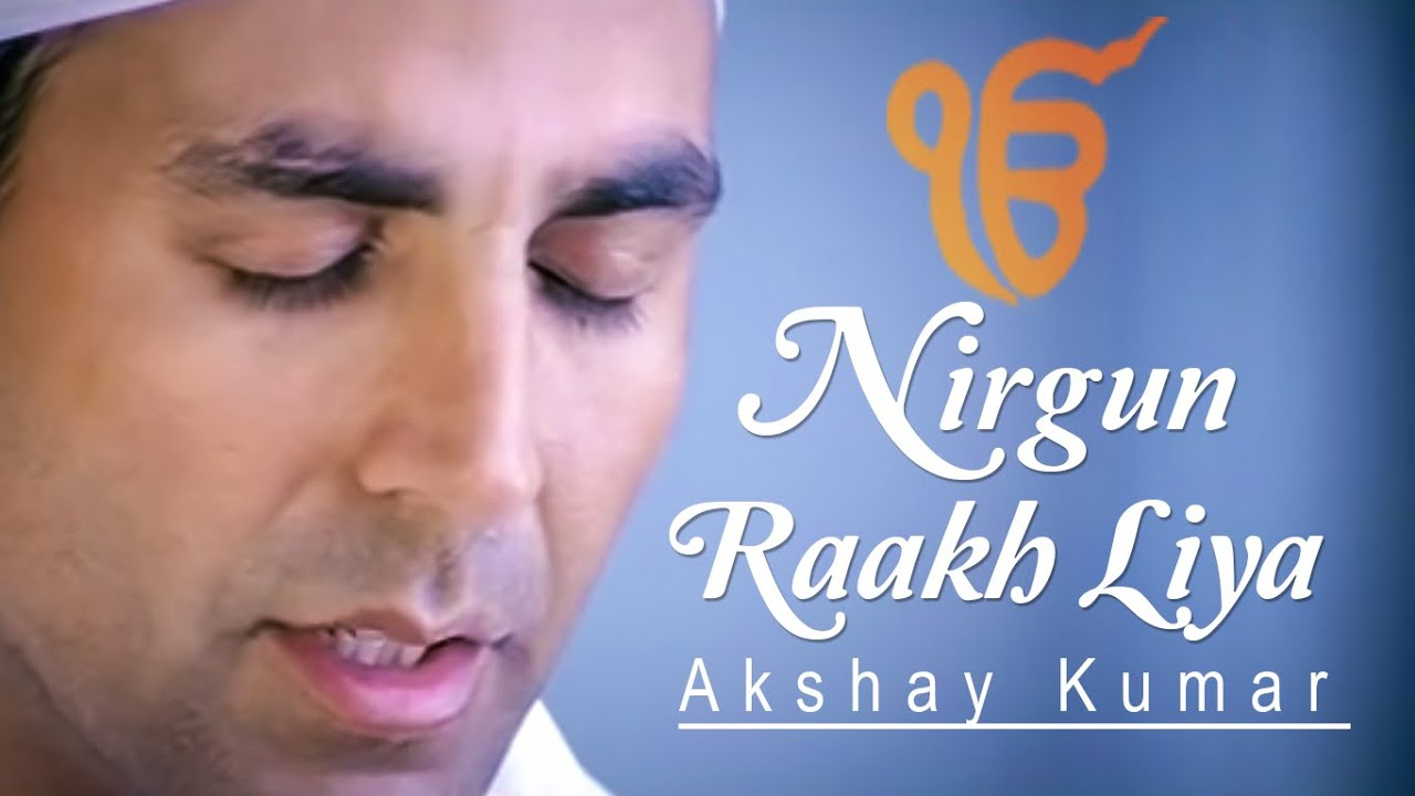 Nirgun Raakh Liya (Title) Lyrics - Akshay Kumar