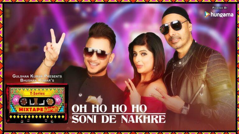 Oh Ho Ho Soni De Nakhre Lyrics - Millind Gaba (MG), Sukhbir Singh