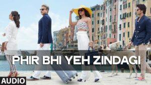 Phir Bhi Yeh Zindagi Lyrics - Alyssa Mendonsa, Divya Kumar, Farhan Akhtar, Sapna Pathak, Vishal Dadlani