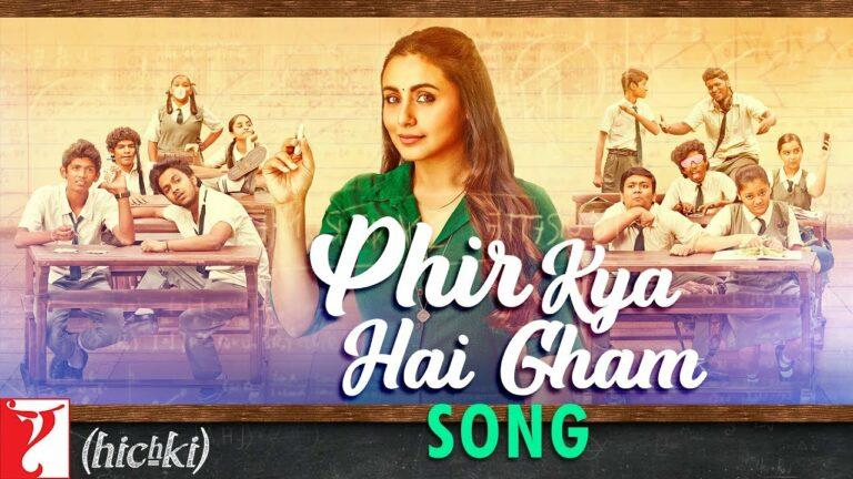 Phir Kya Hai Gham Lyrics - Shilpa Rao