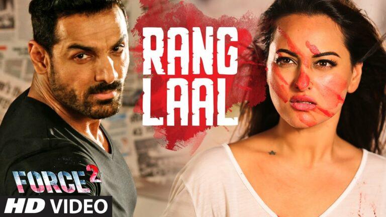 Rang Laal Lyrics - Aditi Singh Sharma, Dev Negi, John Abraham
