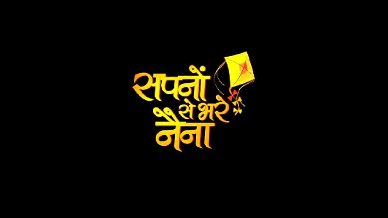 Sapnon Se Bhare Naina (Title) Lyrics