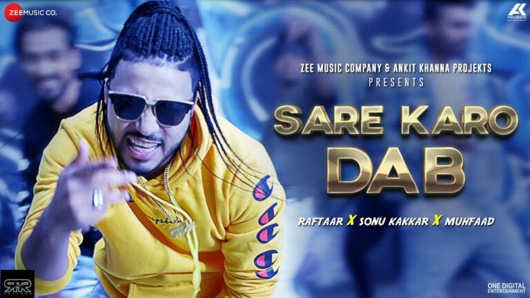 Sare Karo Dab Lyrics - Raftaar, Sonu Kakkar