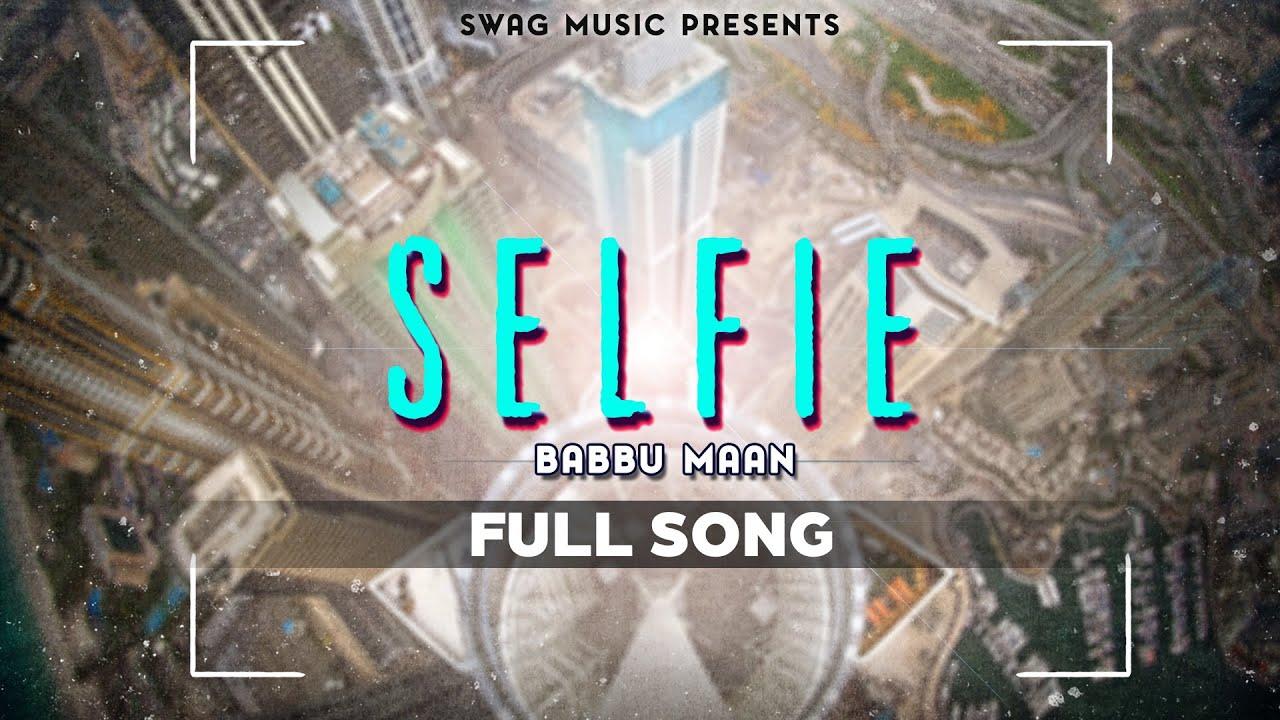 Selfie Lyrics - Babbu Maan