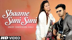 Shaame Suni Suni (Title) Lyrics - Shalu, Danish Khan