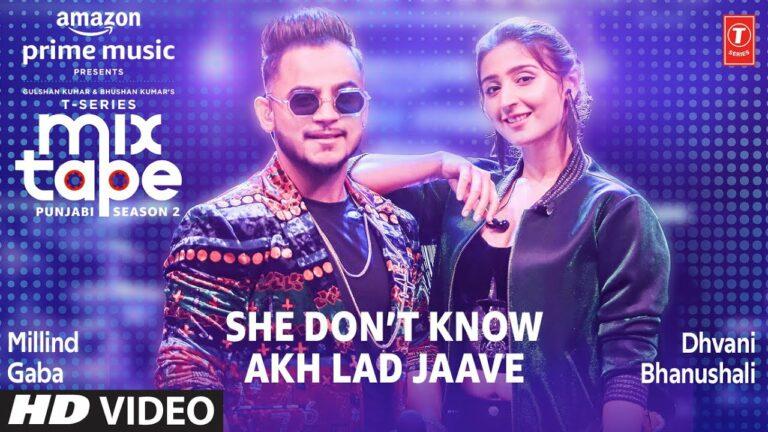 She Don't Know Akh Lad Jaave Lyrics - Dhvani Bhanushali, Millind Gaba (MG)