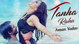 Tanha Raha (Title) Lyrics - Aman Yadav
