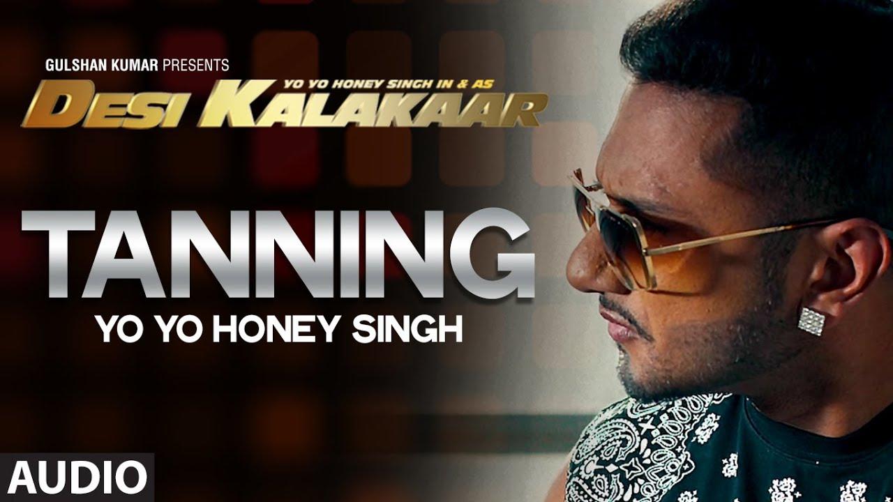 Tanning Lyrics - Yo Yo Honey Singh