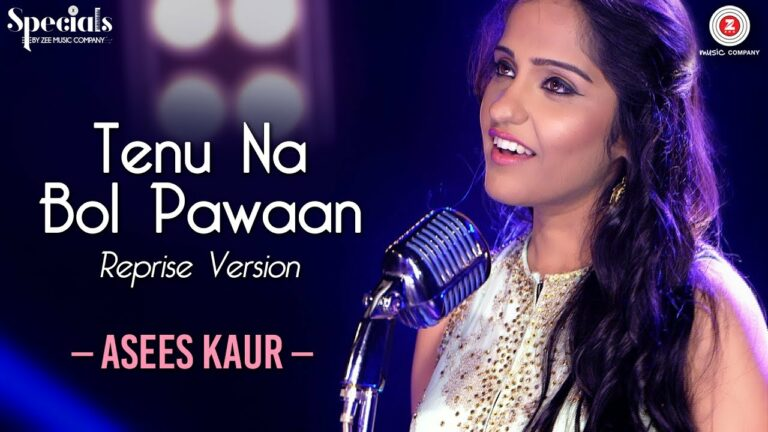 Tenu Na Bol Pawaan Reprise Version Lyrics - Asees Kaur