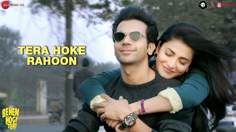 Tera Hoke Rahoon Lyrics - Arijit Singh