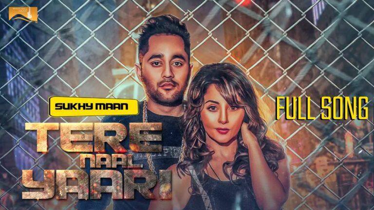 Tere Naal Yaari (Title) Lyrics - Sukhy Maan