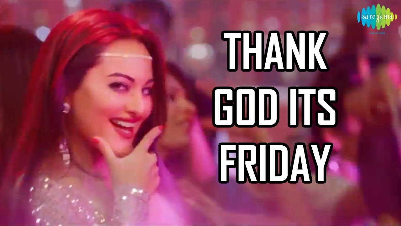 Thank God Its Friday Lyrics - Sunidhi Chauhan