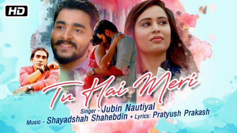 Tu Hai Meri (Title) Lyrics - Jubin Nautiyal