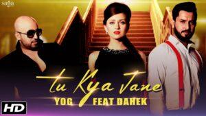 Tu Kya Jane (Title) Lyrics - Dahek