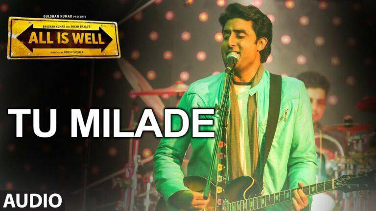 Tu Milade Lyrics - Ankit Tiwari