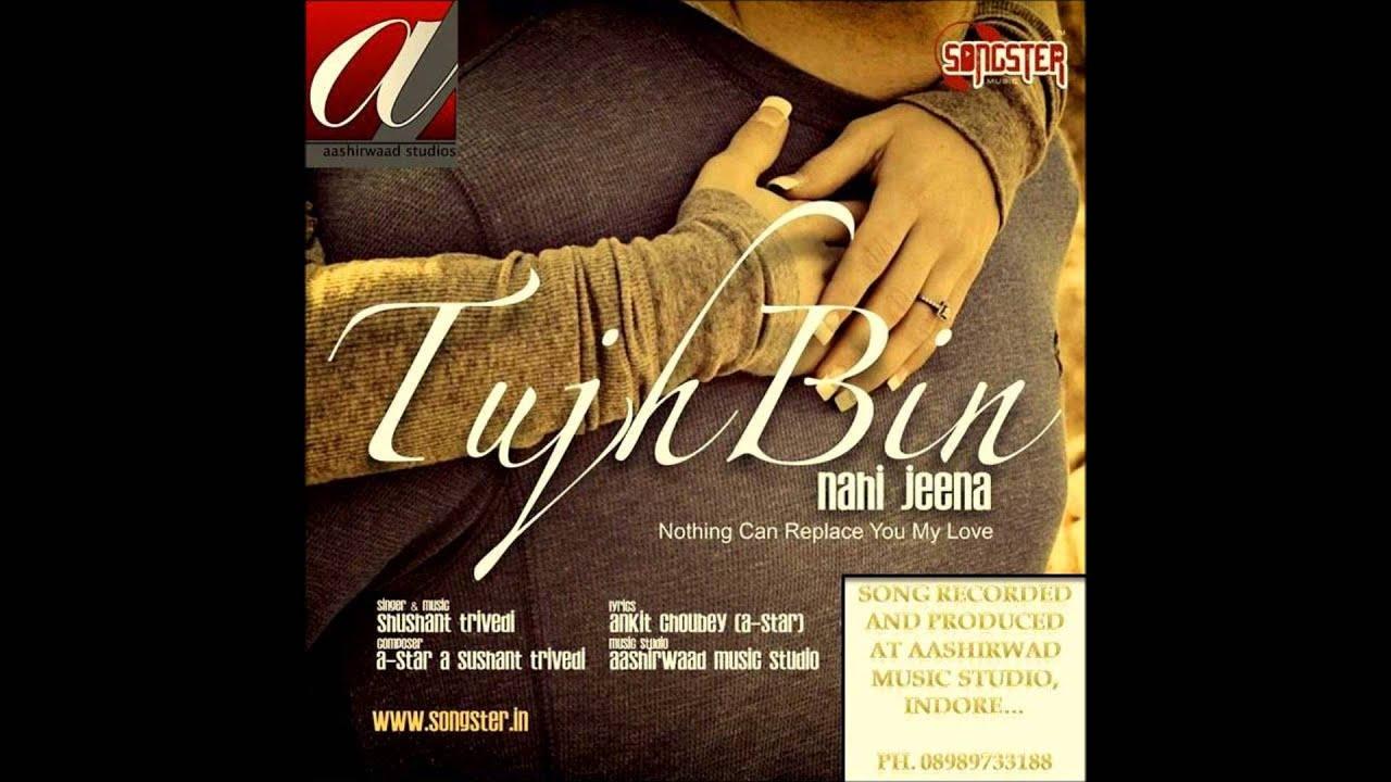 Tujh Bin Nahi Jeena (Title) Lyrics - Sushant Trivedi