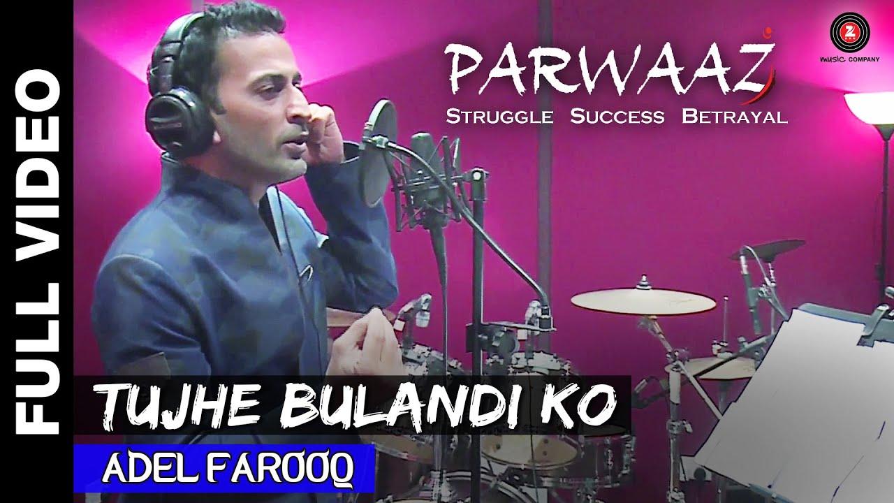 Tujhe Bulandi Ko Lyrics - Adel Farooq