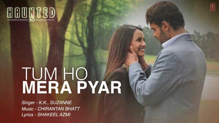 Tum Ho Mera Pyaar Lyrics - Krishnakumar Kunnath (K.K), Suzanne D'Mello
