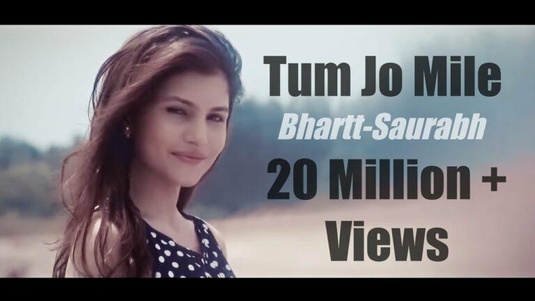 Tum Jo Mile (Title) Lyrics - Bharatt (Bharatt - Saurabh), Saurabh (Bharatt - Saurabh)
