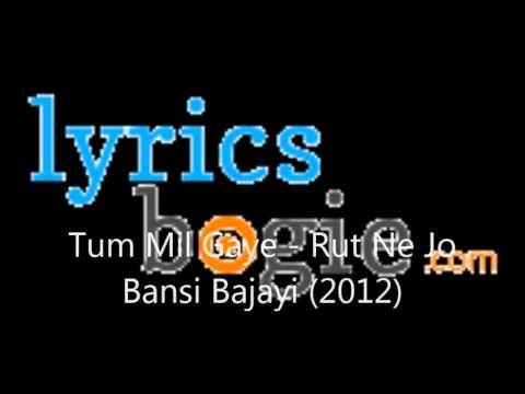 Tum Mil Gaye Lyrics - Falguni Pathak