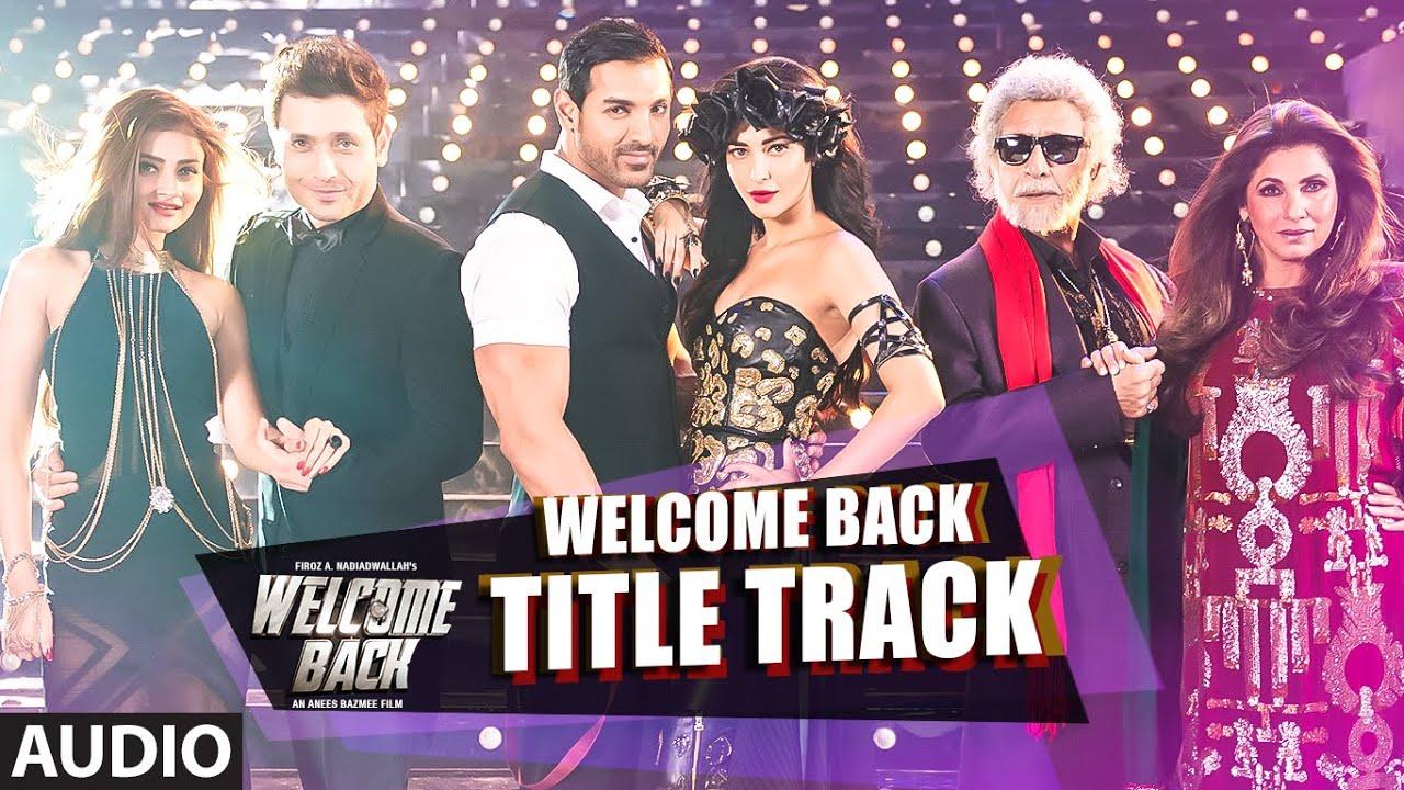 Welcome Back (Title) Lyrics - Geeta Jhala, Mika Singh, Millind Gaba (MG)