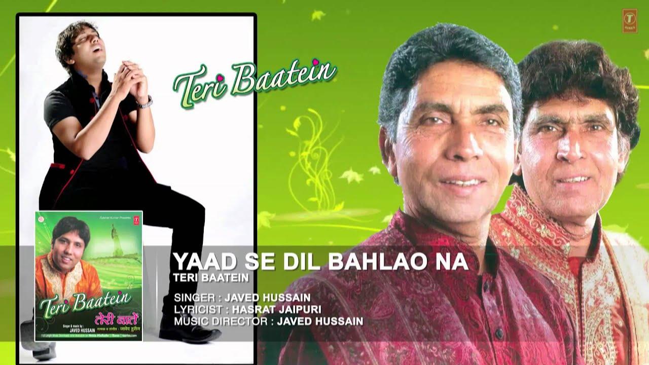Yaad Se Dil Bahlao Na Lyrics - Javed Hussain