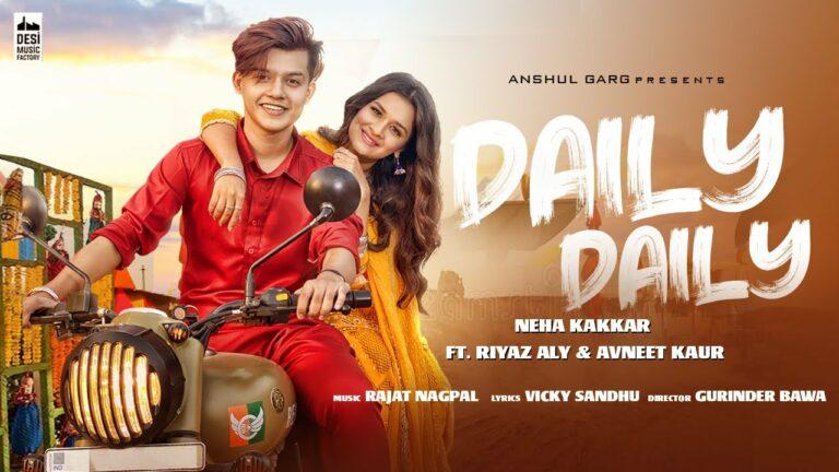 Daily Daily Lyrics - Neha Kakkar