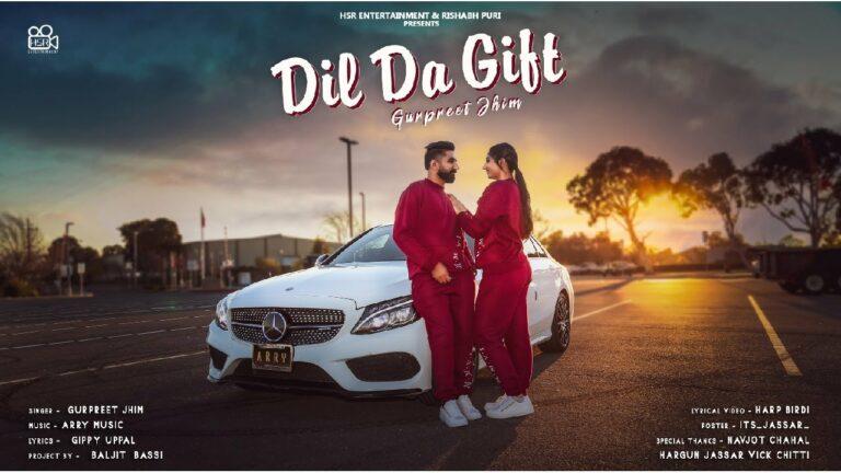 Dil Da Gift Lyrics - Gurpreet Jhim