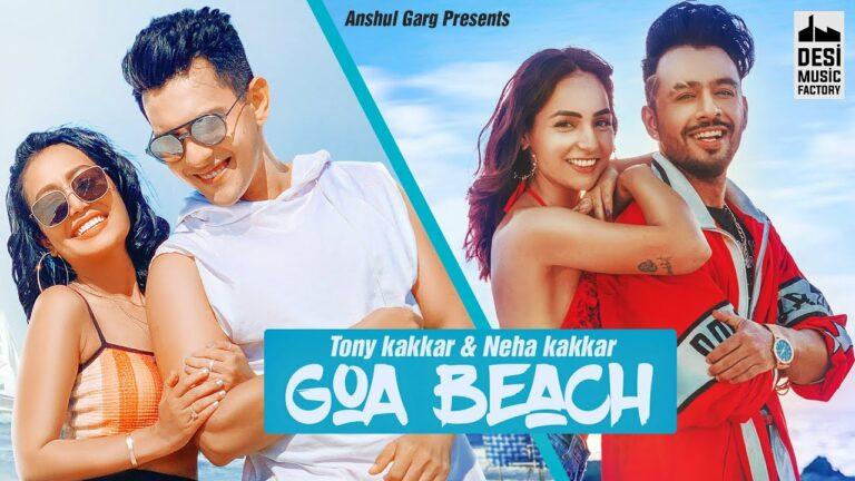 Goa Beach Lyrics - Neha Kakkar, Tony Kakkar