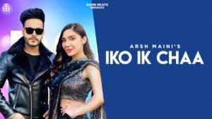 Iko Ik Chaa Lyrics - Arsh Maini