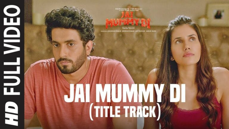 Jai Mummy Di (Title Track) Lyrics - Devender Pal Singh, Nikhita Gandhi, Parag Chhabra, Vivek Hariharan