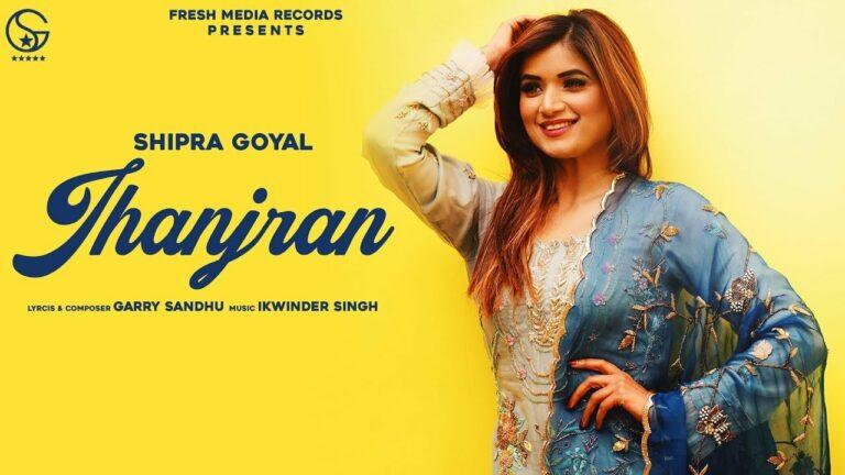 Jhanjran Lyrics - Shipra Goyal