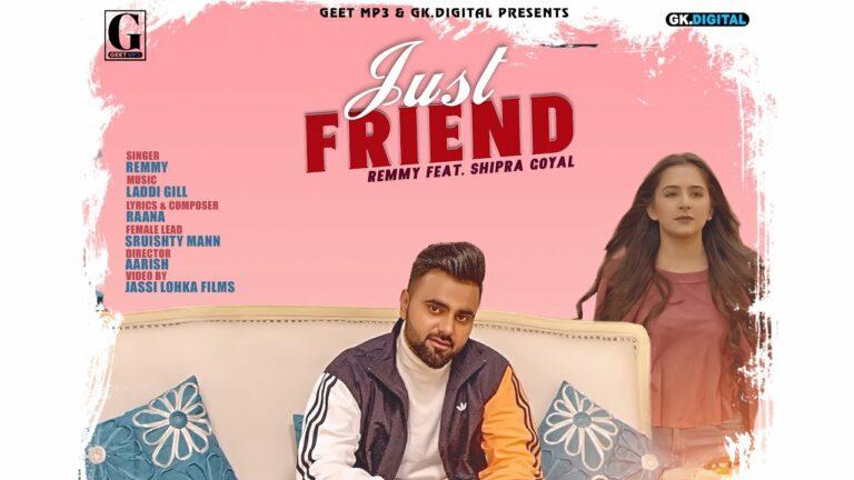 Just Friend Lyrics - Remmy, Shipra Goyal