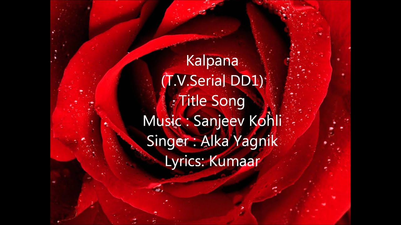 Kalpana (Title) Lyrics - Alka Yagnik