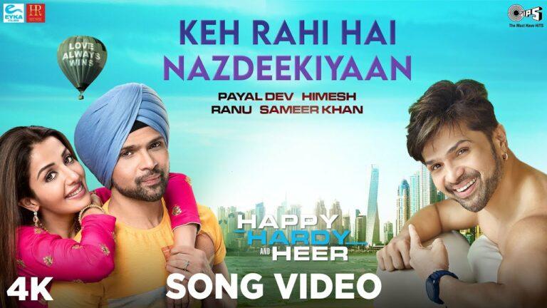 Keh Rahi Hai Nazdeekiyaan Lyrics - Himesh Reshammiya, Payal Dev, Ranu Mondal, Sameer Khan
