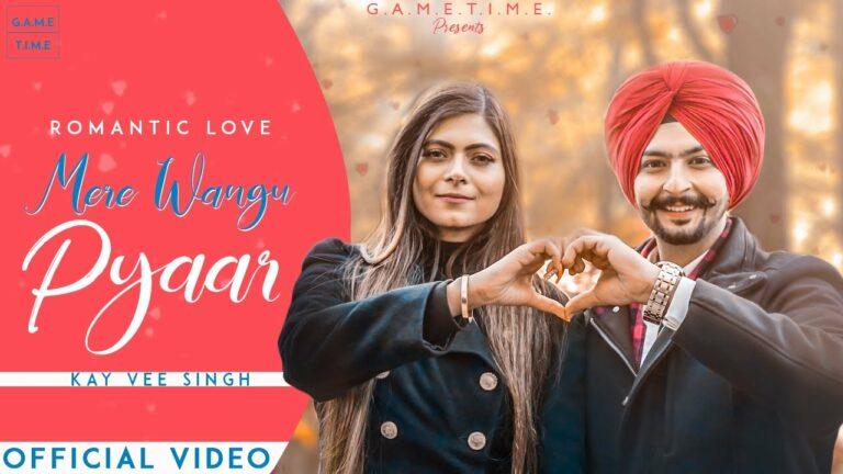 Mere Wangu Pyaar Lyrics - Kay Vee Singh
