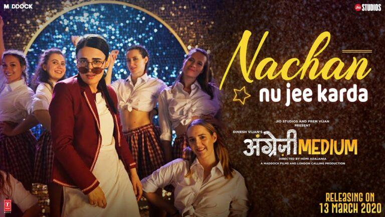 Nachan Nu Jee Karda Lyrics - Nikhita Gandhi, Romy
