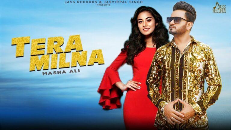 Tera Milna Lyrics - Masha Ali