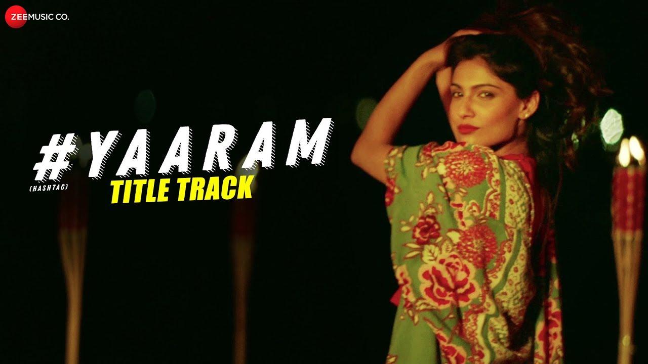 Yaaram (Title Track) Lyrics - Yasser Desai, Chitrlekha Sen
