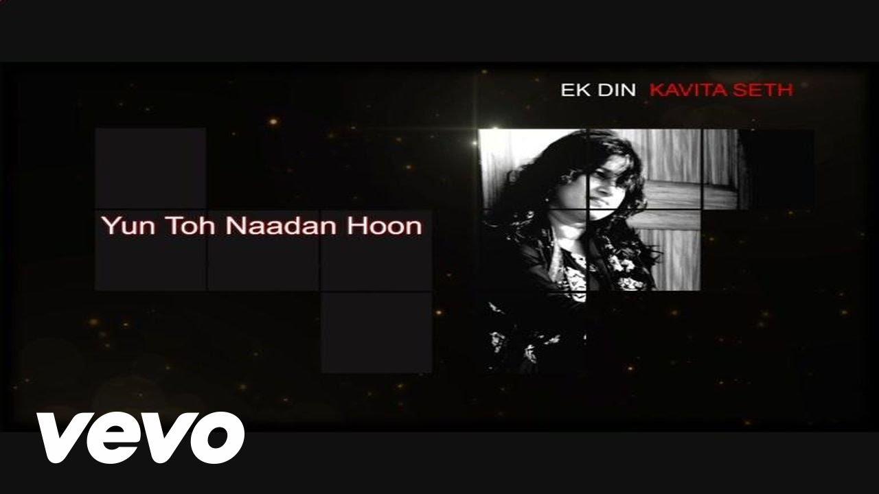 Yun Toh Naadan Lyrics - Kavita Seth