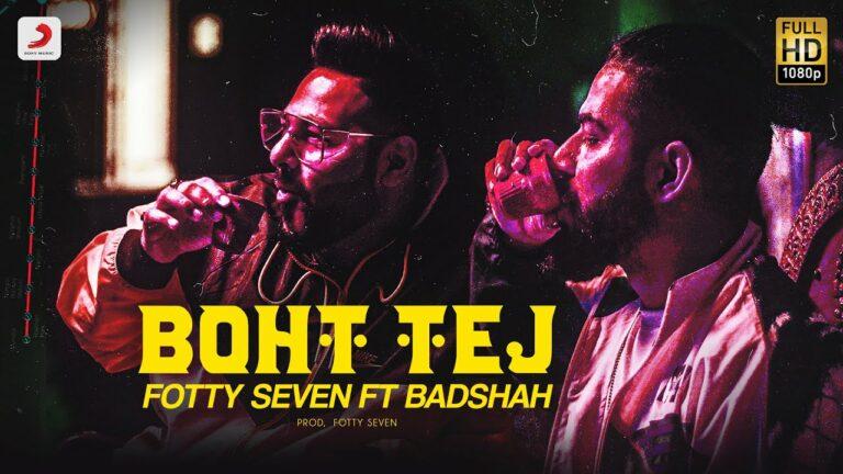Boht Tej Lyrics - Badshah, Fotty Seven
